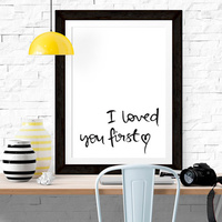I Loved You First Print